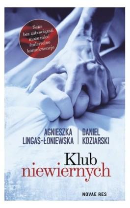 Klub niewiernych - Agnieszka Lingas-Łoniewska - Ebook - 978-83-8147-169-5