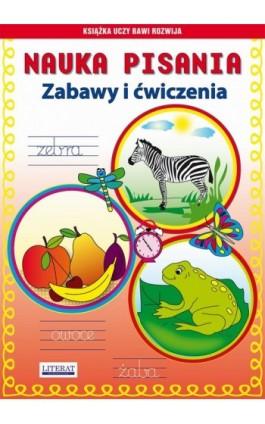 Nauka pisania Zabawy i ćwiczenia - Beata Guzowska - Ebook - 978-83-7774-510-6