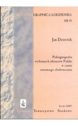 Acta Geographica Lodziensia t. 95/2009 - Jan Dzierżek - Ebook