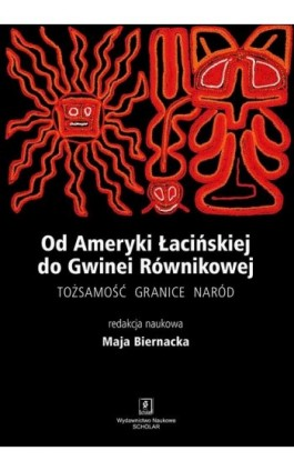 Od Ameryki Łacińskiej do Gwinei Równikowej - Maja Biernacka - Ebook - 978-83-7383-877-2