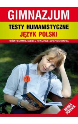 Testy humanistyczne. Język polski. Gimnazjum - Alina Łoboda - Ebook - 978-83-7774-569-4