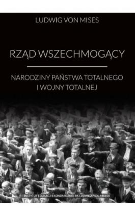 Rząd wszechmogący - Ludwig von Mises - Ebook - 978-83-65086-18-1