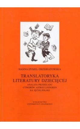 Translatoryka literatury dziecięcej - Hanna Dymel-Trzebiatowska - Ebook - 978-83-7865-058-4