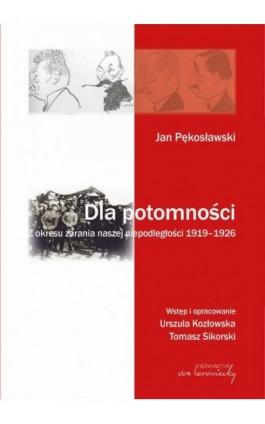 Jan Pękosławski Dla potomności - Ebook - 978-83-6074-894-7
