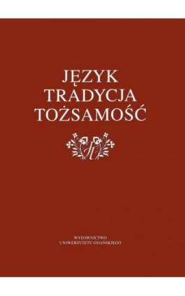 Język – tradycja – tożsamość - Ebook - 978-83-7865-146-8
