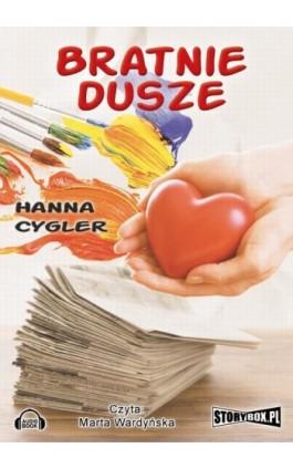 Bratnie dusze - Hanna Cygler - Audiobook - 978-83-7927-340-9