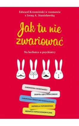 Jak tu nie zwariować - Irena A. Stanisławska - Ebook - 978-83-287-1013-9