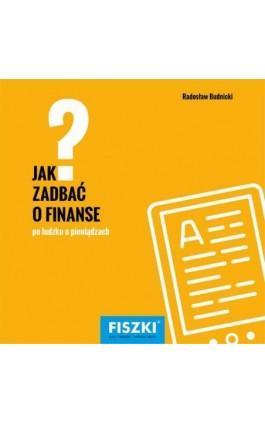 Jak zadbać o finanse? - Radosław Budnicki - Ebook - 978-83-784-3316-3