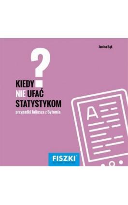 Kiedy nie ufać statystykom? - Janina Bąk - Ebook - 978-83-784-3315-6