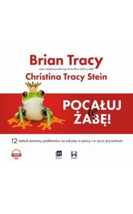Pocałuj tę żabę! - Brian Tracy - Audiobook - 978-83-8087-756-6