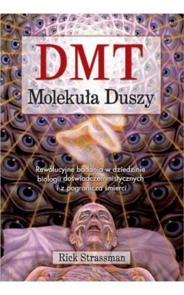 DMT. Molekuła Duszy - Rick Strassman - Ebook - 978-83-66234-18-5