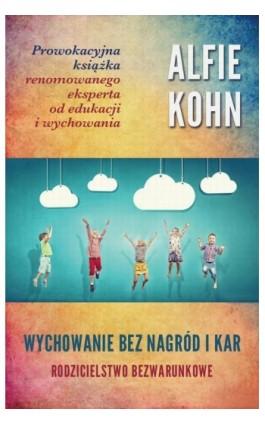 Wychowanie bez nagród i kar - Alfie Kohn - Ebook - 978-83-62445-39-4