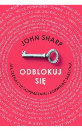 Odblokuj się - John Sharp - Ebook - 978-83-287-1138-9