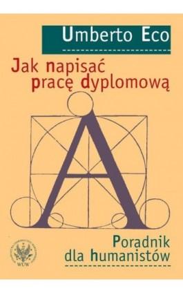 Jak napisać pracę dyplomową - Umberto Eco - Ebook - 978-83-235-2687-2