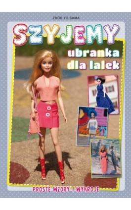 Szyjemy ubranka dla lalek - Beata Guzowska - Ebook - 978-83-8114-733-0