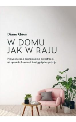 W domu jak w raju - Diana Quan - Ebook - 978-83-287-1157-0