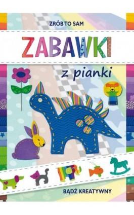 Zabawki z pianki - Beata Guzowska - Ebook - 978-83-8114-734-7