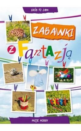 Zabawki z fantazją - Beata Guzowska - Ebook - 978-83-8114-741-5
