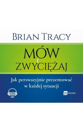 Mów i zwyciężaj - Brian Tracy - Audiobook - 978-83-8087-041-3