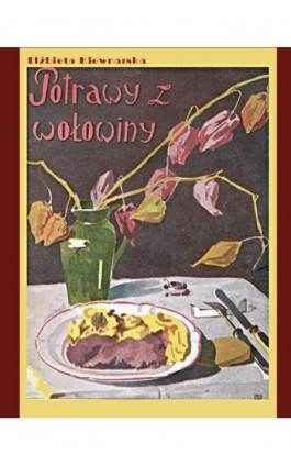Potrawy z wołowiny - Elżbieta Kiewnarska - Ebook - 978-83-7950-502-9