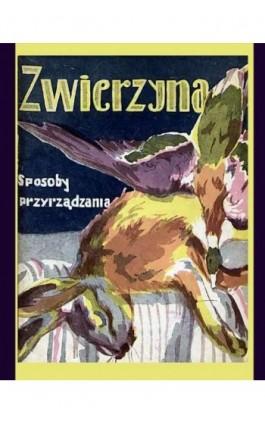 Zwierzyna. Sposoby przyrządzania - Elżbieta Kiewnarska - Ebook - 978-83-7950-505-0