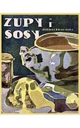 Zupy i sosy - Elżbieta Kiewnarska - Ebook - 978-83-7950-504-3