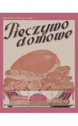 Pieczywo domowe - Elżbieta Kiewnarska - Ebook - 978-83-7950-497-8