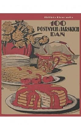 100 postnych i jarskich dań - Elżbieta Kiewnarska - Ebook - 978-83-7950-489-3