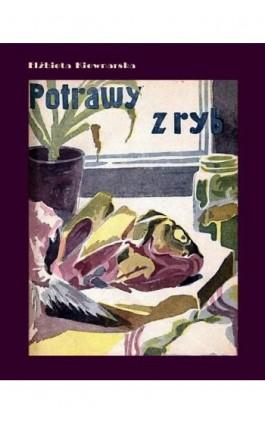 Potrawy z ryb - Elżbieta Kiewnarska - Ebook - 978-83-7950-501-2
