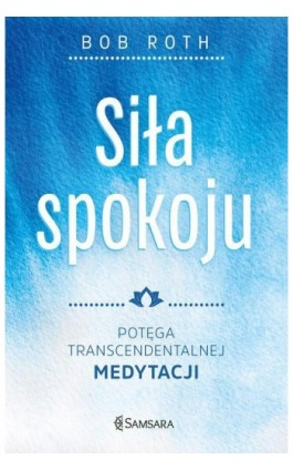 Siła spokoju - Bob Roth - Ebook - 978-83-66134-77-5
