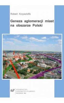 Geneza aglomeracji miast na obszarze Polski - Robert Krzysztofik - Ebook - 978-83-226-2376-3
