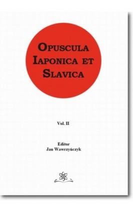 Opuscula Iaponica et Slavica  Vol. 2 - Ebook - 978-83-7798-151-1