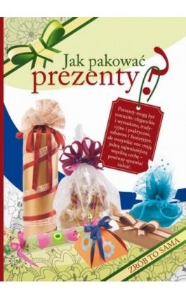 Jak pakować prezenty? - Beata Guzowska - Ebook - 978-83-8114-781-1
