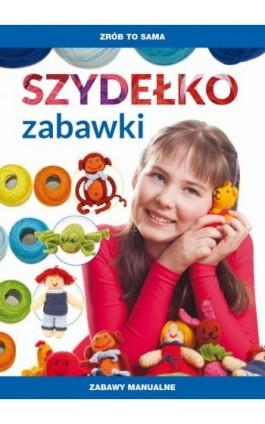 Szydelko. Zabawki - Beata Guzowska - Ebook - 978-83-8114-777-4