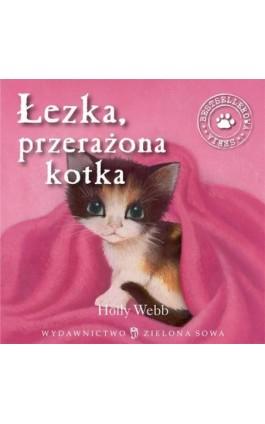 Łezka przerażona kotka - Holly Webb - Audiobook - 978-83-7895-631-0