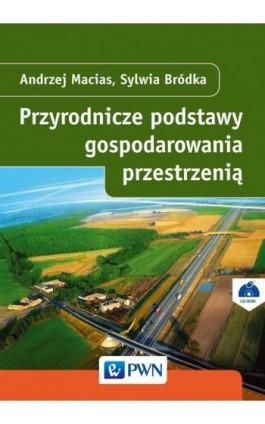 Przyrodnicze podstawy gospodarowania przestrzenią - Andrzej Macias - Ebook - 978-83-01-19133-7