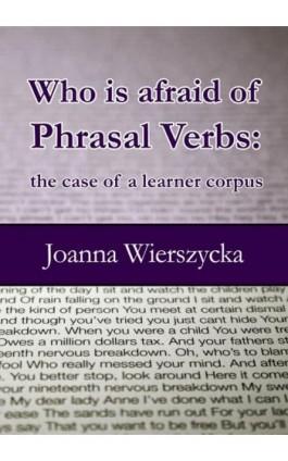 Who is afraid of Phrasal Verbs: the case of a learner corpus - Joanna Wierszycka - Ebook - 978-83-7859-502-1