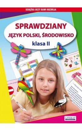 Sprawdziany. Język polski. Środowisko Klasa II - Iwona Kowalska - Ebook - 978-83-7774-502-1