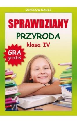 Sprawdziany. Przyroda. Klasa IV - Grzegorz Wrocławski - Ebook - 978-83-7898-370-5
