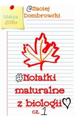 Notatki maturalne z biologii - Maciej Dombrowski - Ebook - 978-83-7859-721-6