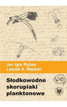 Słodkowodne skorupiaki planktonowe - Jan Igor Rybak - Ebook - 978-83-235-1163-2