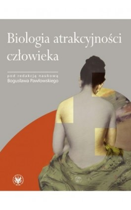 Biologia atrakcyjności człowieka - Bogusław Pawłowski - Ebook - 978-83-235-1185-4