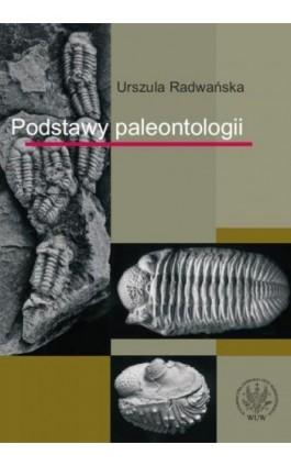 Podstawy paleontologii - Urszula Radwańska - Ebook - 978-83-235-1027-7