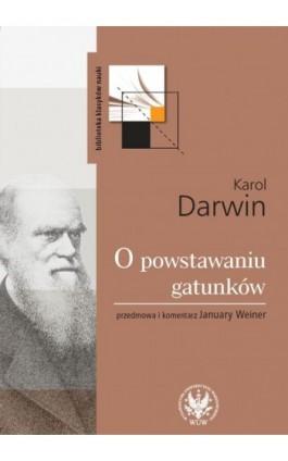 O powstawaniu gatunków drogą doboru naturalnego - Karol Darwin - Ebook - 978-83-235-1452-7
