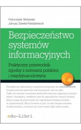 Bezpieczeństwo systemów informacyjnych - Franciszek Wołowski - Ebook - 978-83-63804-01-5
