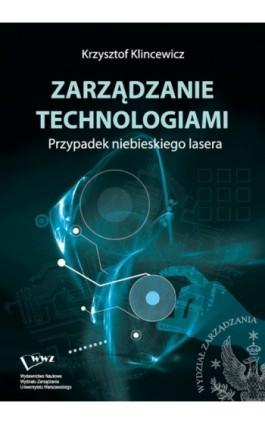 Zarządzanie technologiami - Krzysztof Klincewicz - Ebook - 978-83-63962-05-0