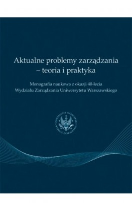 Aktualne problemy zarządzania - teoria i praktyka - Praca zbiorowa - Ebook - 978-83-61276-95-1