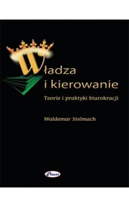 Władza i kierowanie - Waldemar Stelmach - Ebook - 978-83-7488-023-7