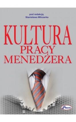 Kultura pracy menedżera - Stanisław Milczarek - Ebook - 978-83-7488-039-8