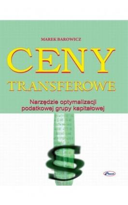 Ceny transferowe - Marek Barowicz - Ebook - 978-83-7488-021-3